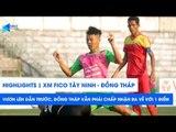 Highlights | XM Fico Tây Ninh - Đồng Tháp | Thế trận cân bằng | NEXT SPORTS
