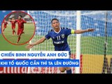 Nguyễn Anh Đức | Chiến binh không tuổi trong tay thầy Park | Vòng loại World Cup 2022 | NEXT SPORTS