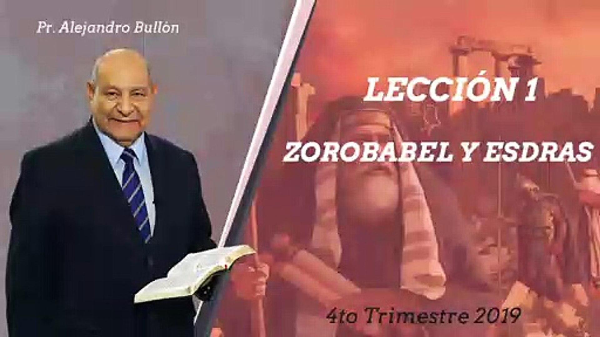 Repaso Leccion 1: Encontrarle sentido a la historia Zorobabel y Esdras | Pt. Alejandro Bullon