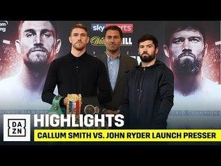 HIGHLIGHTS | Callum Smith vs. John Ryder (Launch Press Conference)