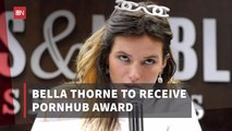Bella Thorne Honored By Pornhub