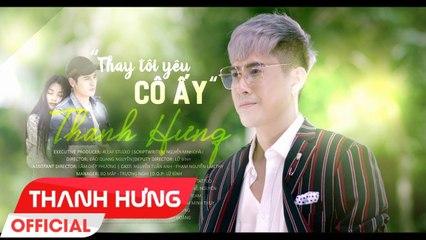 [BEHIND THE SCENE] Thay Tôi Yêu Cô Ấy (ĐNSTĐ) - Thanh Hưng - Official Video