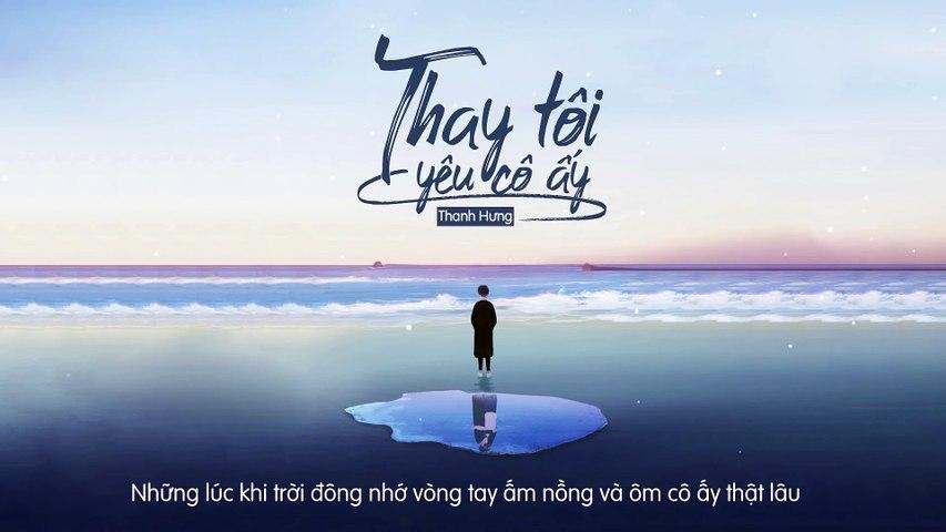 Thay Tôi Yêu Cô Ấy (ĐNSTĐ) - Thanh Hưng - Official Lyrics Video