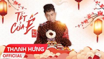 TẾT CỦA Ế - THANH HƯNG - OFFICIAL LYRIC VIDEO