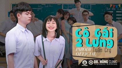 [NHẠC CHẾ ] - CÔ GÁI HAI LƯNG - TUẤN CRY - FULL MV