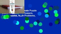 Full E-book The Ultimate Puzzle Book: Mazes, Brain Teasers, Logic Puzzles, Math Problems, Visual