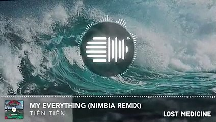 NIMBIA REMIX II MY EVERYTHING II TIÊN TIÊN