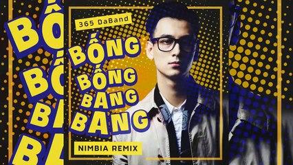 NIMBIA REMIX II 365 DABAND - BỐNG BỐNG BANG BANG