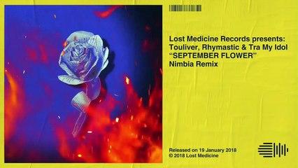 SEPTEMBER FLOWER (NIMBIA REMIX) - TOULIVER X RHYMASTIC X TRA MY IDOL