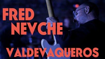 Fred Nevché - Valdevaqueros (Session)