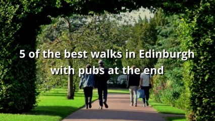 Five of the best walks in Edinburgh with pubs at the end