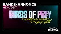 BIRDS OF PREY ET LA FANTABULEUSE HISTOIRE DE HARLEY QUINN : bande-annonce [HD-VOST]