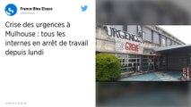 Mulhouse : épuisés, tous les internes en médecine affectés aux urgences sont en arrêt de travail