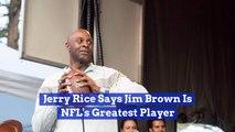 Jerry Rice Praises Legendary Jim Brown