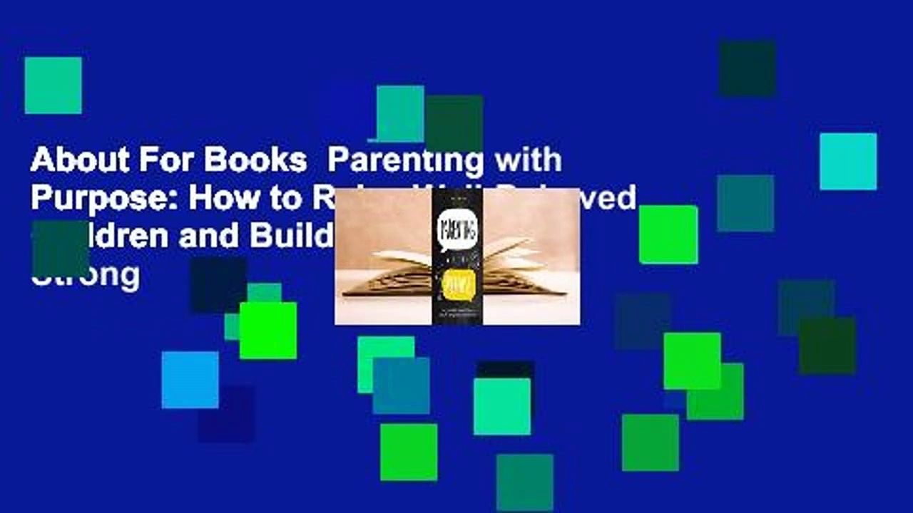 About For Books  Parenting with Purpose: How to Raise Well-Behaved Children and Build a Strong