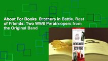 About For Books  Brothers in Battle, Best of Friends: Two WWII Paratroopers from the Original Band