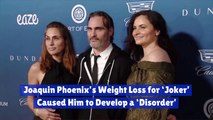 The 'Joker' Damaged Joaquin Phoenix's Health