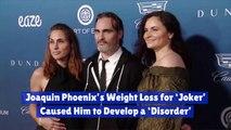 The 'Joker' Damaged Joaquin Phoenix's Health