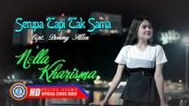 Nella Kharisma - Serupa Tapi Tak Sama (Official Lyrics Video)