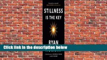 Full version  Stillness Is the Key  Review