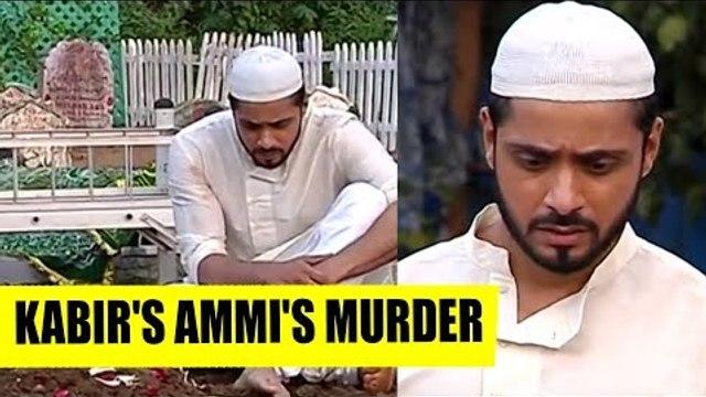 Ishq Subhan Allah: Kabir's Ammi's murder
