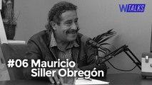#06 WANZTalks | Mauricio Siller Obregón
