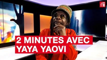 Deux minutes avec Yaya Yaovi