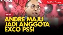 Politikus Partai Gerindra Andre Rosiade Maju Jadi Anggota Exco PSSI