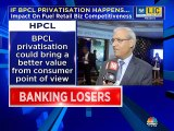 BPCL privatisation could bring a better value from consumer point of view, says HPCL