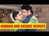 Guddan Tumse Na Ho Payega: Guddan and Akshat reunite with Revti getting exposed