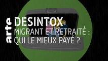 Migrant et retraité : qui est le mieux payé ? | 03/10/2019 | Désintox | ARTE