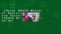 [Read] BSAVA Manual of Raptors, Pigeons and Passerine Birds (BSAVA British Small Animal