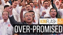 Dr Mahathir: Difficult promises were made, we didn't expect to win | KiniFlash - 4 Oct