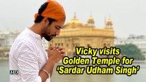 Vicky visits Golden Temple for 'Sardar Udham Singh'