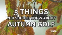Fore The Golfer: 5 Things You Should Know About Autumn Golf
