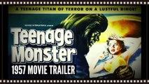 Teenage Monster - Vintage 1957 Movie Trailer