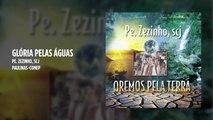 Padre Zezinho, scj - Glória pelas águas - (Playback)