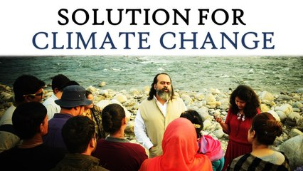 The only solution to Climate Change || Acharya Prashant (2018)