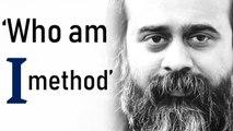 What is the 'Who am I' method?     Acharya Prashant (2016)