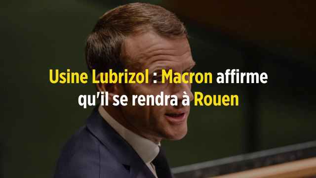 Usine Lubrizol : Macron affirme qu'il se rendra à Rouen