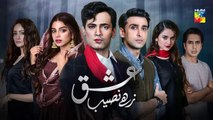 Ishq Zahe Naseeb Episode #16 HUM TV Drama 4 October 2019