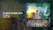 Padre Zezinho, scj - Eu gritei Teu nome Santo - (Playback)