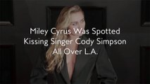 Miley Cyrus Was Spotted Kissing Singer Cody Simpson All Over L.A.