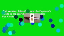 Full version  Atlas Obscura: An Explorer's Guide to the World's Hidden Wonders  For Kindle