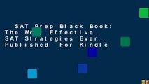 SAT Prep Black Book: The Most Effective SAT Strategies Ever Published  For Kindle