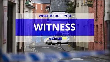 What to do if you witness a crime