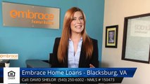 David Shelor Embrace Home Loans - Blacksburg, VA BlacksburgExceptional5 Star Review by Patty ...