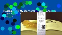 Finding Quiet: My Story of Overcoming Anxiety and the Practices that Brought Peace Complete