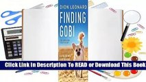 [Read] Finding Gobi: A Little Dog with a Very Big Heart  For Online