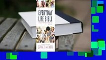 The Everyday Life Bible: The Power of God's Word for Everyday Living  For Kindle